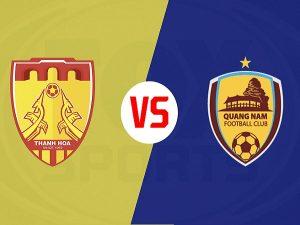 Dự đoán Thanh Hóa vs Quảng Nam, 17h00 ngày 6/05