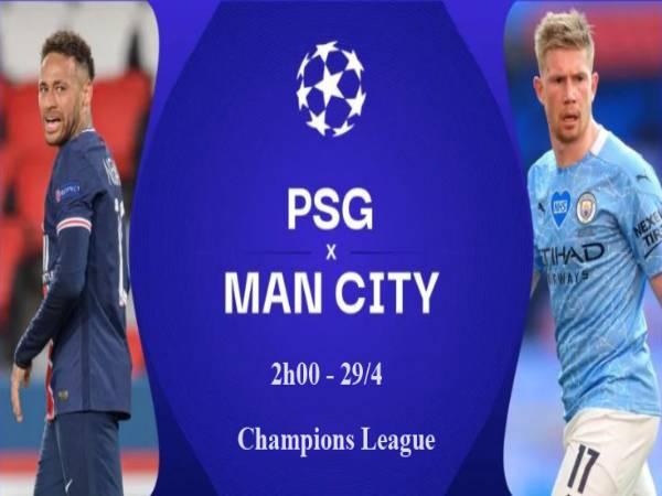 Nhận định trận đấu PSG vs Man City - 2h ngày 29/4